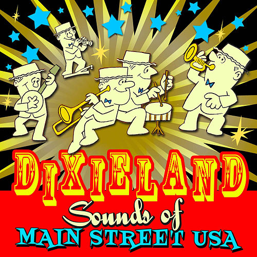 Dixieland! Sounds of Main Street, U.S.A. by Various Artists