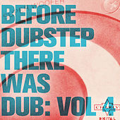 Before Dubstep There Was Dub: Vol 4 de Various Artists