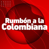 Rumbón a la Colombiana by Various Artists