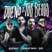 Dueño de Tus Besos de Pumba Dos Santos Alkilados