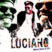 Where There Is Life von Luciano