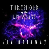 Threshold of the Universe by Jim Ottaway