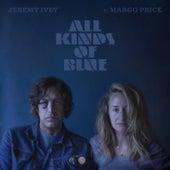 All Kinds Of Blue by Jeremy Ivey