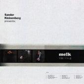 Sander Kleinenberg Presents Melk by Sander Kleinenberg