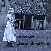 Stor Mo Chroi by Burning Bridget Cleary