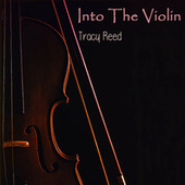 Into The Violin by Tracy Reed