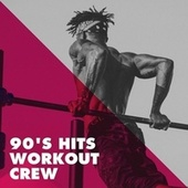 90's Hits Workout Crew de Various Artists