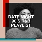 Date Night 90's R&B Playlist de 90s Pop