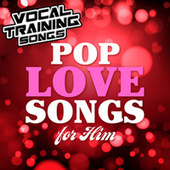 Pop Love Songs for Him - Vocal Training Songs von Star Factor