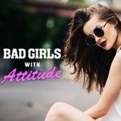 Bad Girls with Attitude von The Pop Posse