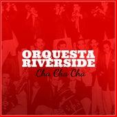 Orquesta Riverside: Cha Cha Cha by Orquesta Lírica de Barcelona