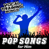 Pop Songs for Him - Vocal Training Songs von Star Factor