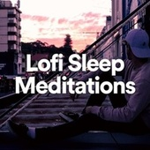 Lofi Sleep Meditations von Lofi Hip Hop