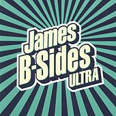 B-Sides Ultra by James