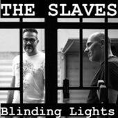 Blinding Lights von The Slaves