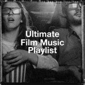 Ultimate Film Music Playlist by Epic Movie Soundtracks