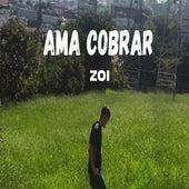 Ama Cobrar by Zoi