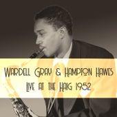Wardell Gray & Hampton Hawes: Live at the Haig 1952 de Wardell Gray