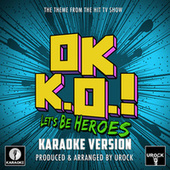 OK K.O! Let's Be Heroes Main Theme (From