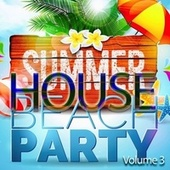 Summer House Beach Party,Vol. 3 (Unite with the Music) de Various Artists