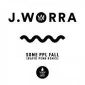some ppl fall (David Penn Remix) von J. Worra
