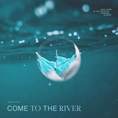 Come To The River (River Of Life) by Daystar