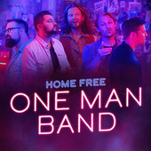 One Man Band by Home Free