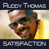 Satisfaction / Time to Leave Daddy by Ruddy Thomas