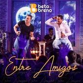 Beto & Breno Entre Amigos (Ao Vivo) by Beto