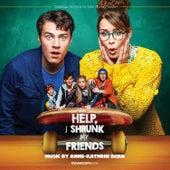Help, I Shrunk My Friends (Original Motion Picture Soundtrack) by Anne-Kathrin Dern