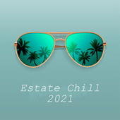 Estate Chill 2021 by Various Artists