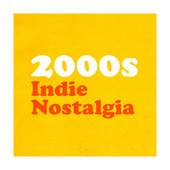 2000s Indie Nostalgia by Various Artists