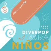 DiverPop para niños by Various Artists