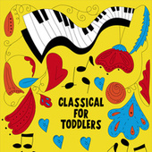 Classical For Toddlers de Various Artists