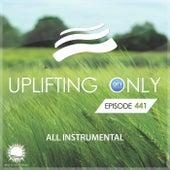 Uplifting Only 441: No-Talking DJ Mix [All Instrumental] (July 2021) [FULL] by Ori Uplift