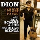 I've Got To Get To You de Dion