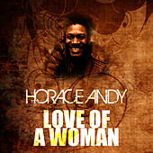 Love Of A Woman by Horace Andy