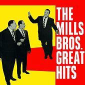 The Mills Bros. Great Hits by The Mills Brothers
