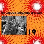 Die Schönsten Schlager Der 50'er Jahre, Vol. 19 by Various Artists
