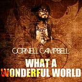 What A Wonderful World by Cornell Campbell