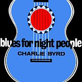 Blues For Night People von Charlie Byrd