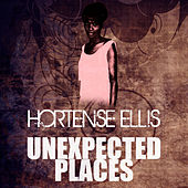 Unexpected Places by Hortense Ellis