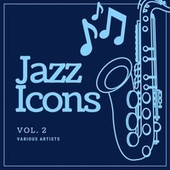 Jazz Icons, Vol. 2 by Various Artists