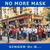No More Mask by Singer Dr. B...