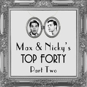 Max & Nicky's Top 40, Pt. 2 by Max and Nicky