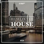 Re:Selected House, Vol. 29 von Various Artists