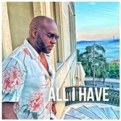 All I Have by Kaysha