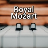 Royal Mozart von Wolfgang Amadeus Mozart