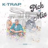 Pick 'n' Mix by K-Trap