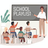 School Playlist by Various Artists